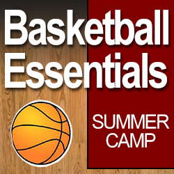 Basketball Essentials Summer Camp